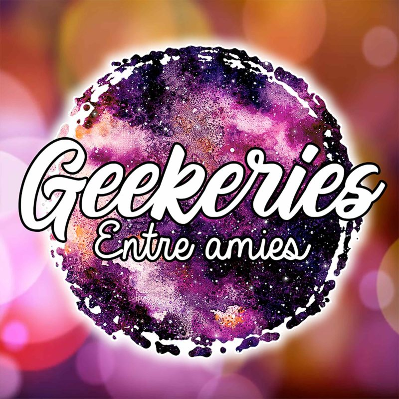 geekeries-entre-amies